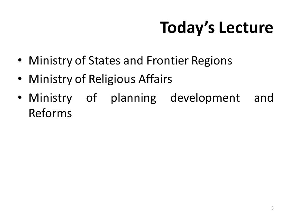 Today's Lecture Ministry of States and Frontier Regions