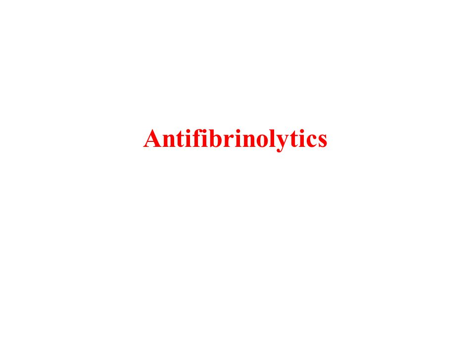 Antifibrinolytics