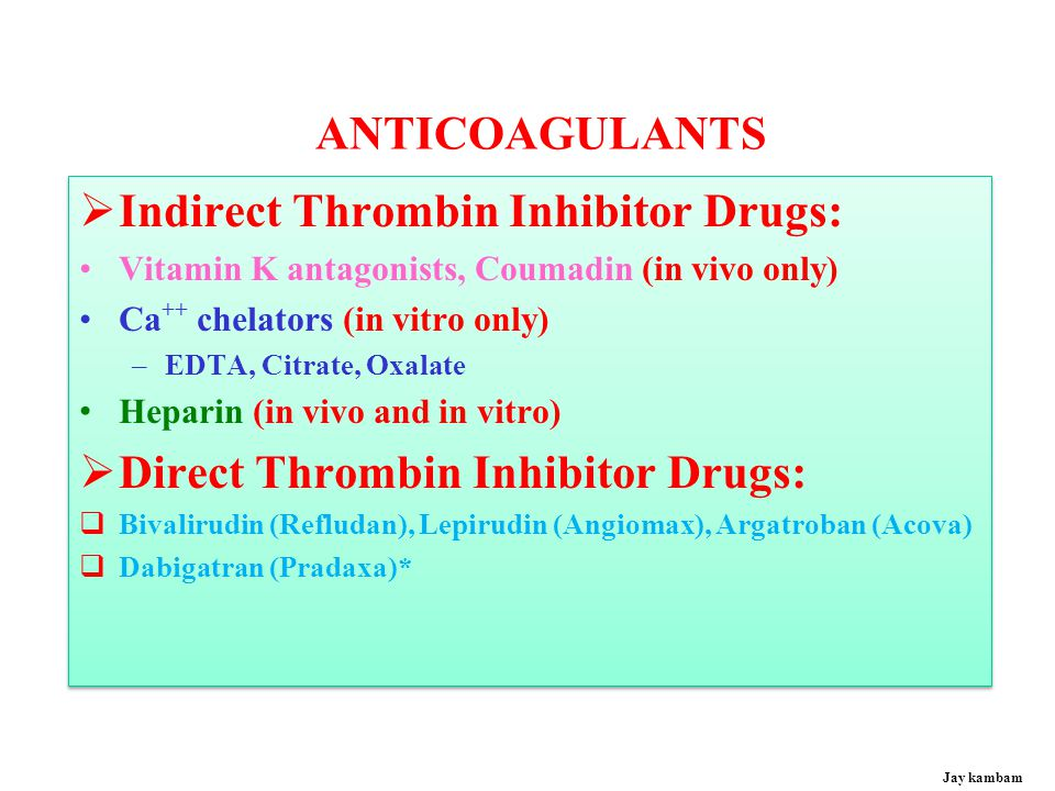 Indirect Thrombin Inhibitor Drugs: