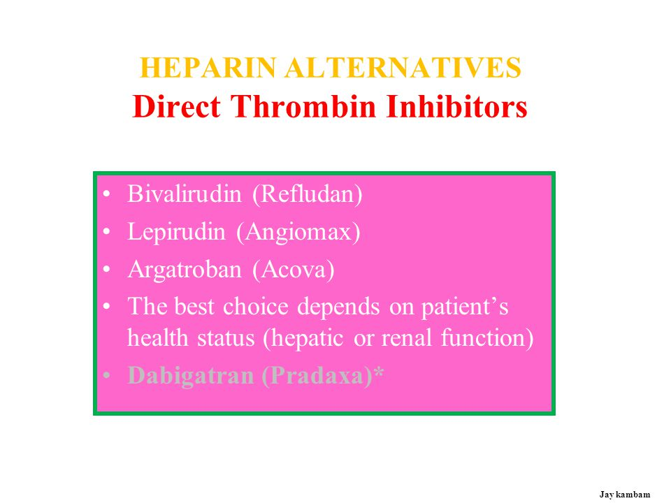 HEPARIN ALTERNATIVES Direct Thrombin Inhibitors