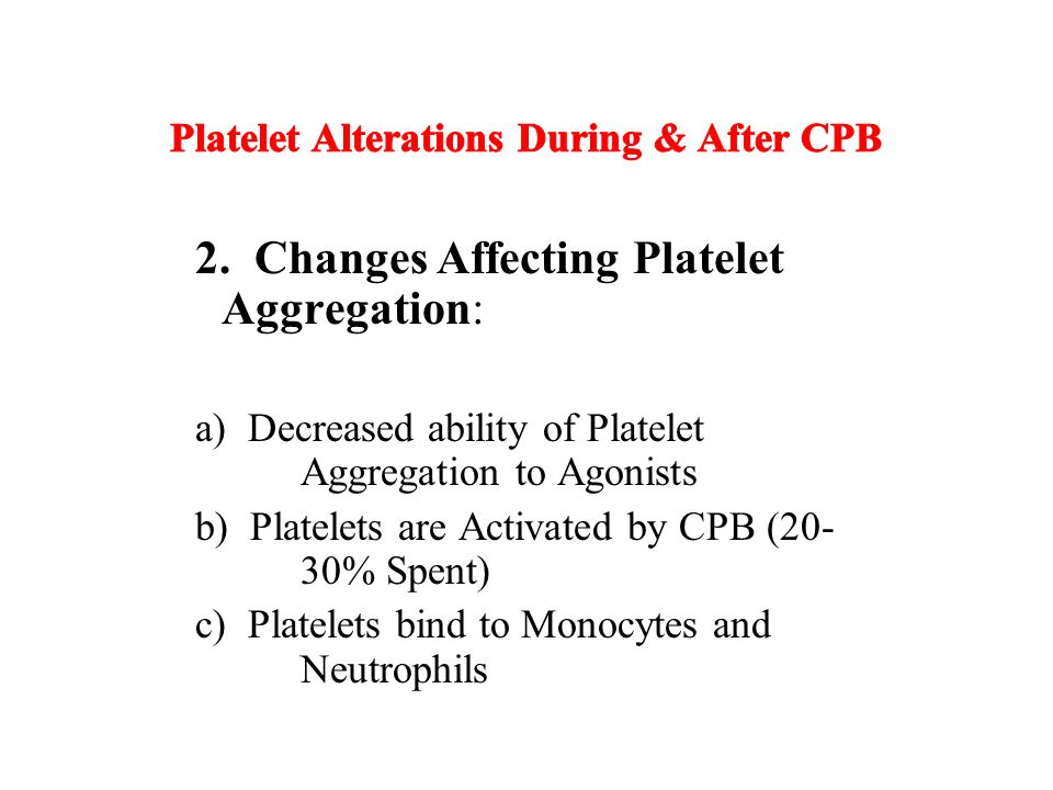 Platelet Alterations During & After CPB