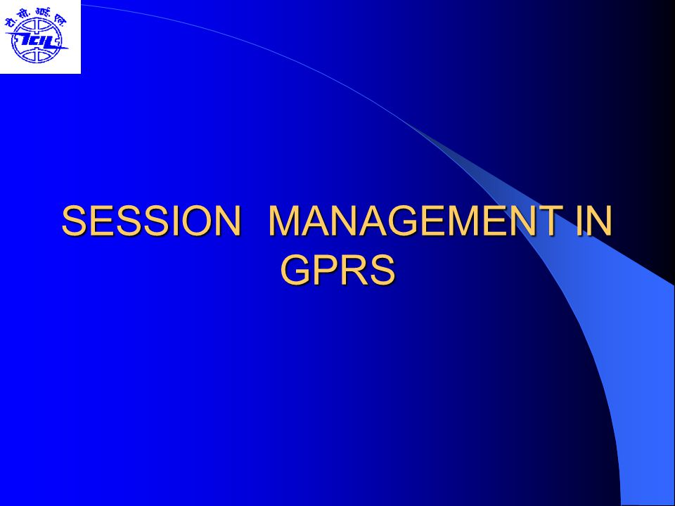 SESSION MANAGEMENT IN GPRS