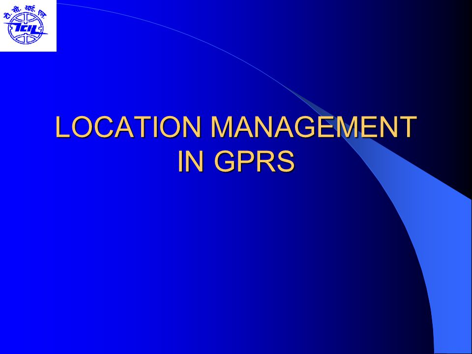 LOCATION MANAGEMENT IN GPRS