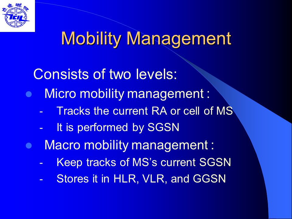 Mobility Management Consists of two levels: