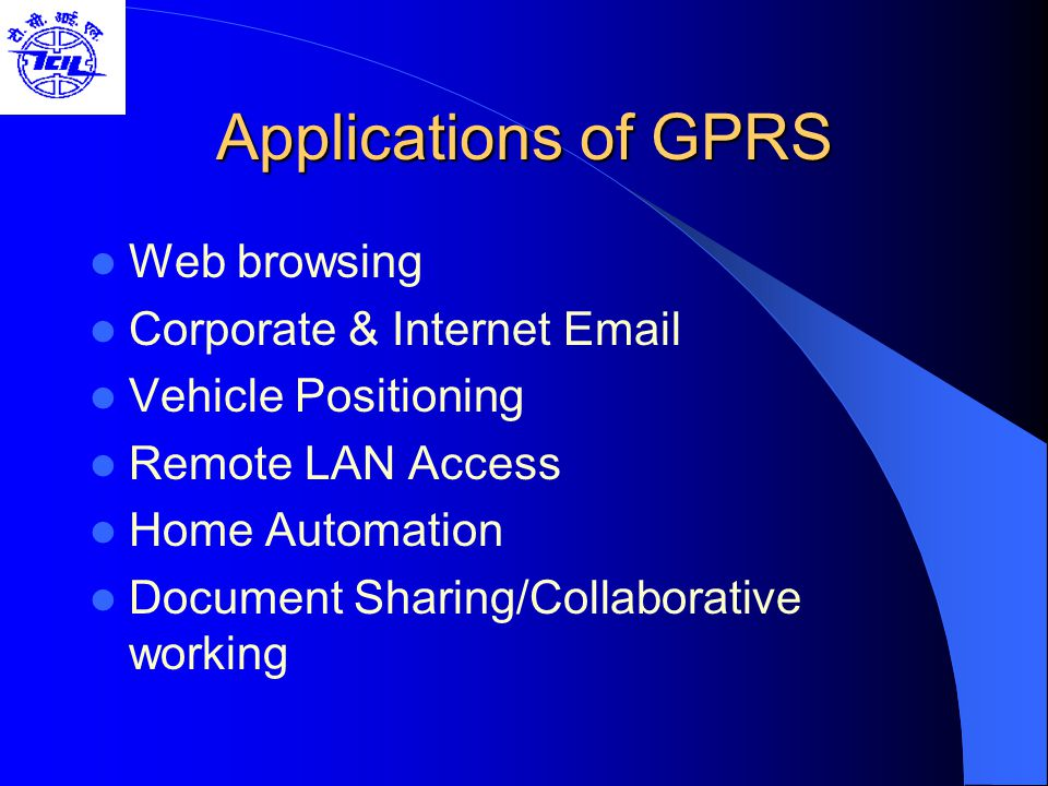 Applications of GPRS Web browsing Corporate & Internet Email