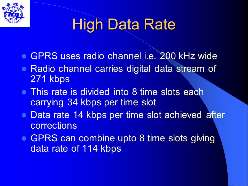 High Data Rate GPRS uses radio channel i.e. 200 kHz wide