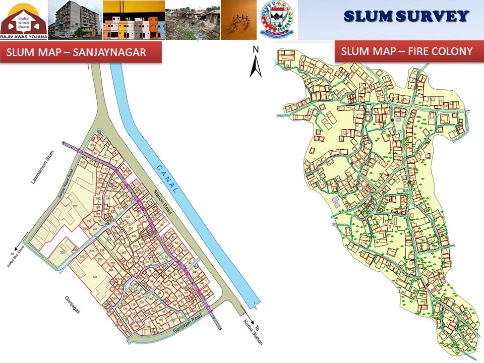 SLUM SURVEY SLUM MAP – SANJAYNAGAR SLUM MAP – FIRE COLONY