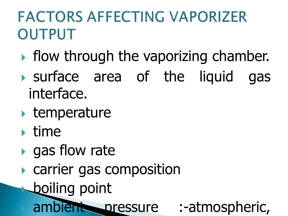 FACTORS AFFECTING VAPORIZER OUTPUT