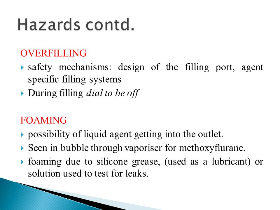 Hazards contd. OVERFILLING
