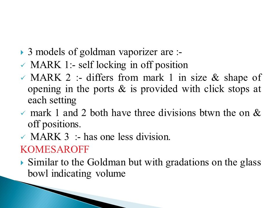 3 models of goldman vaporizer are :-