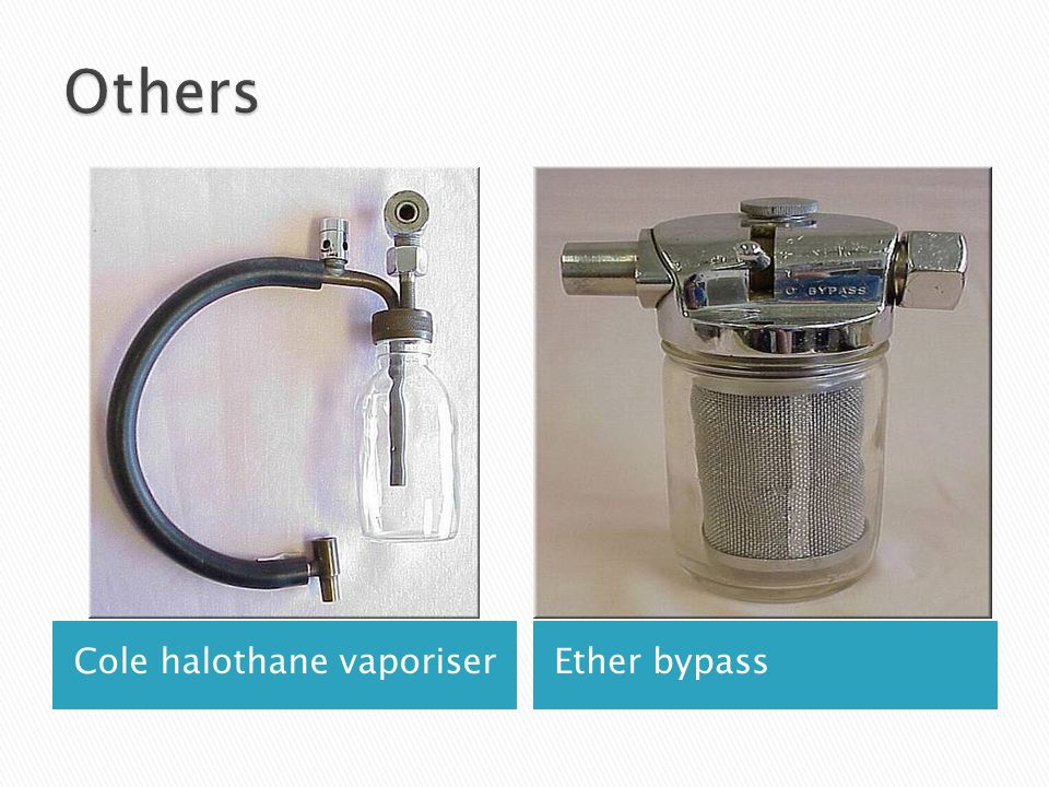 Others Cole halothane vaporiser Ether bypass