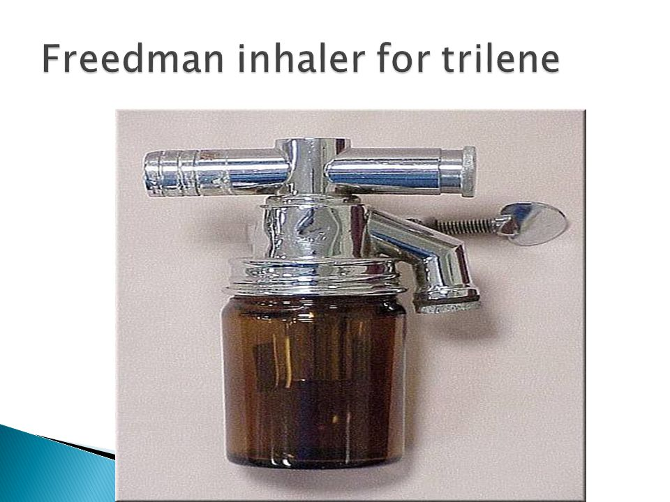 Freedman inhaler for trilene