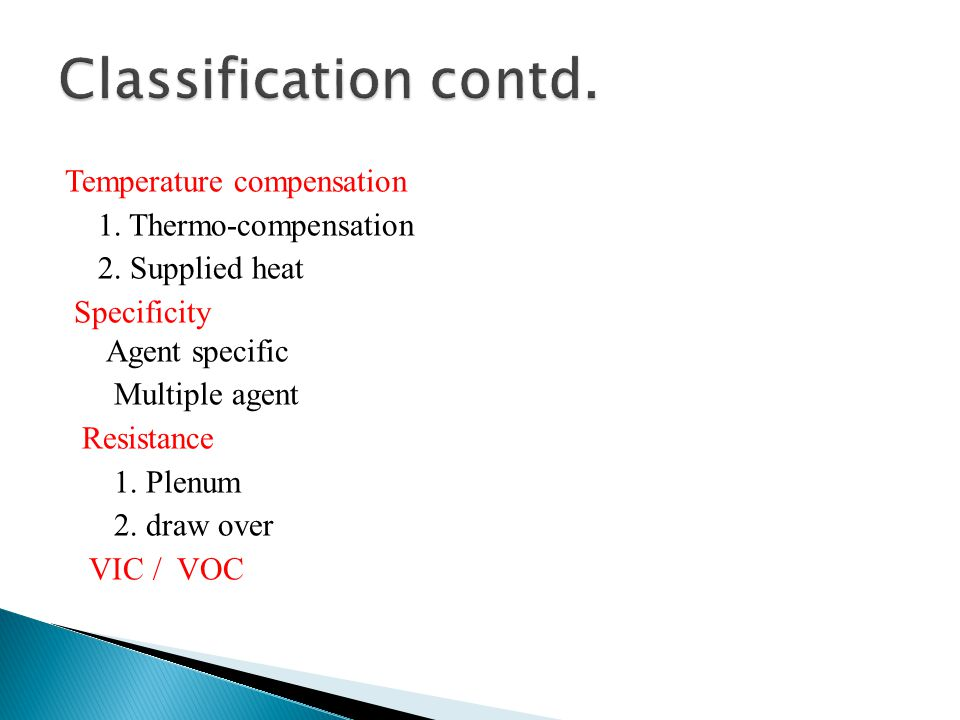 Classification contd. Temperature compensation 1. Thermo-compensation