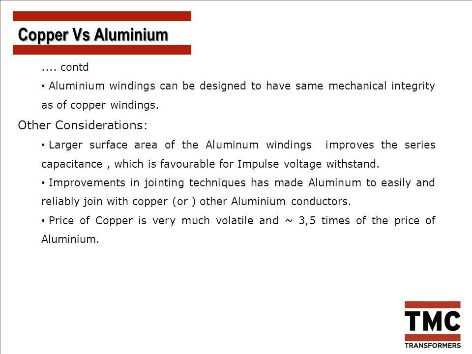 Copper Vs Aluminium Other Considerations: .... contd