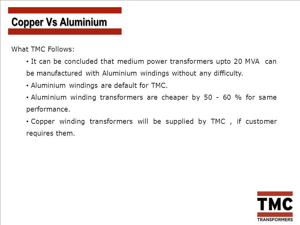 Copper Vs Aluminium What TMC Follows: