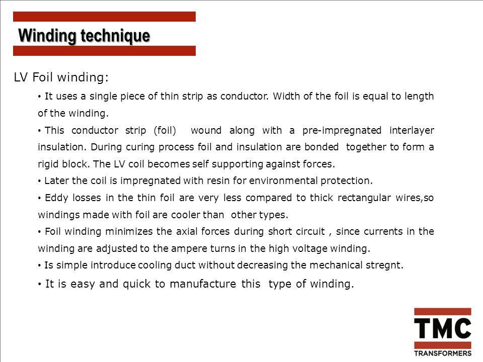 Winding technique LV Foil winding: