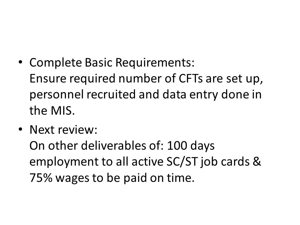 Complete Basic Requirements: Ensure required number of CFTs are set up, personnel recruited and data entry done in the MIS.