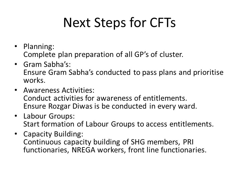 Next Steps for CFTs Planning: Complete plan preparation of all GP's of cluster.
