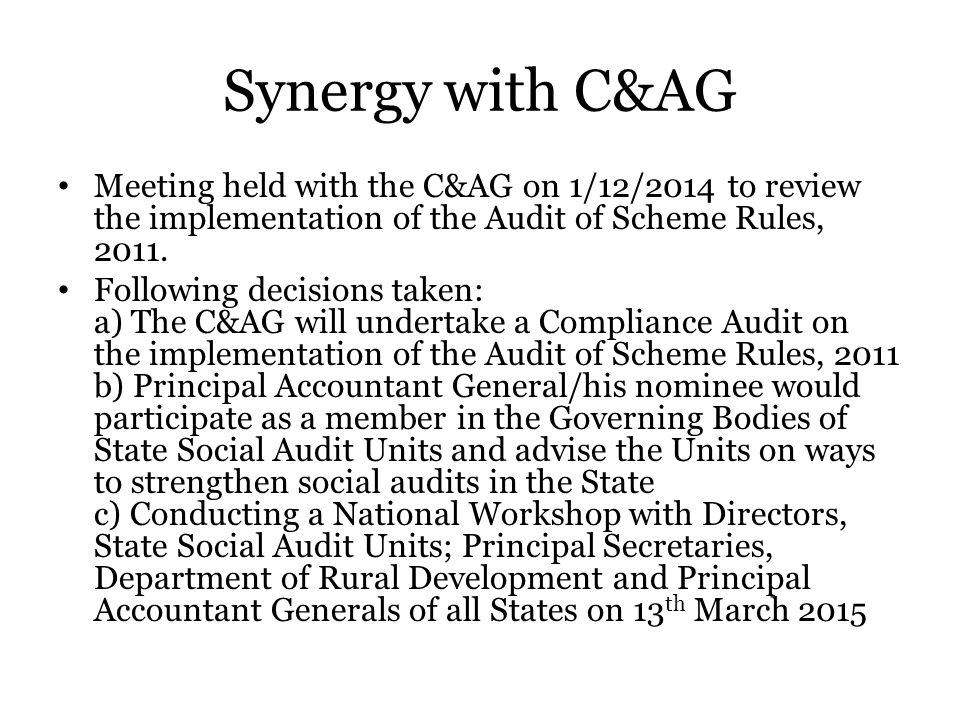 Synergy with C&AG Meeting held with the C&AG on 1/12/2014 to review the implementation of the Audit of Scheme Rules, 2011.