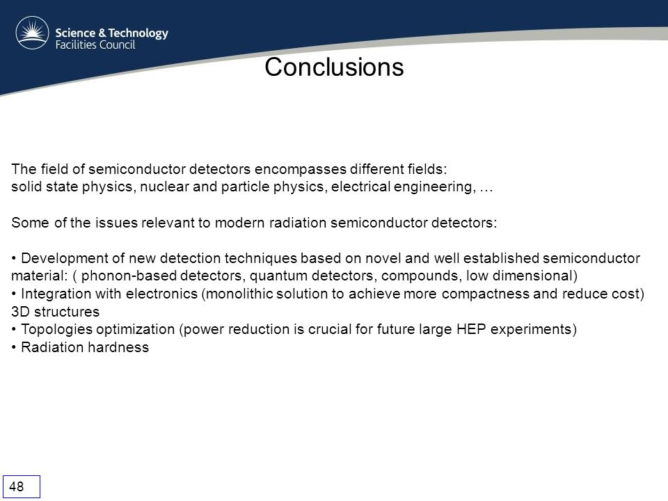 Conclusions The field of semiconductor detectors encompasses different fields: