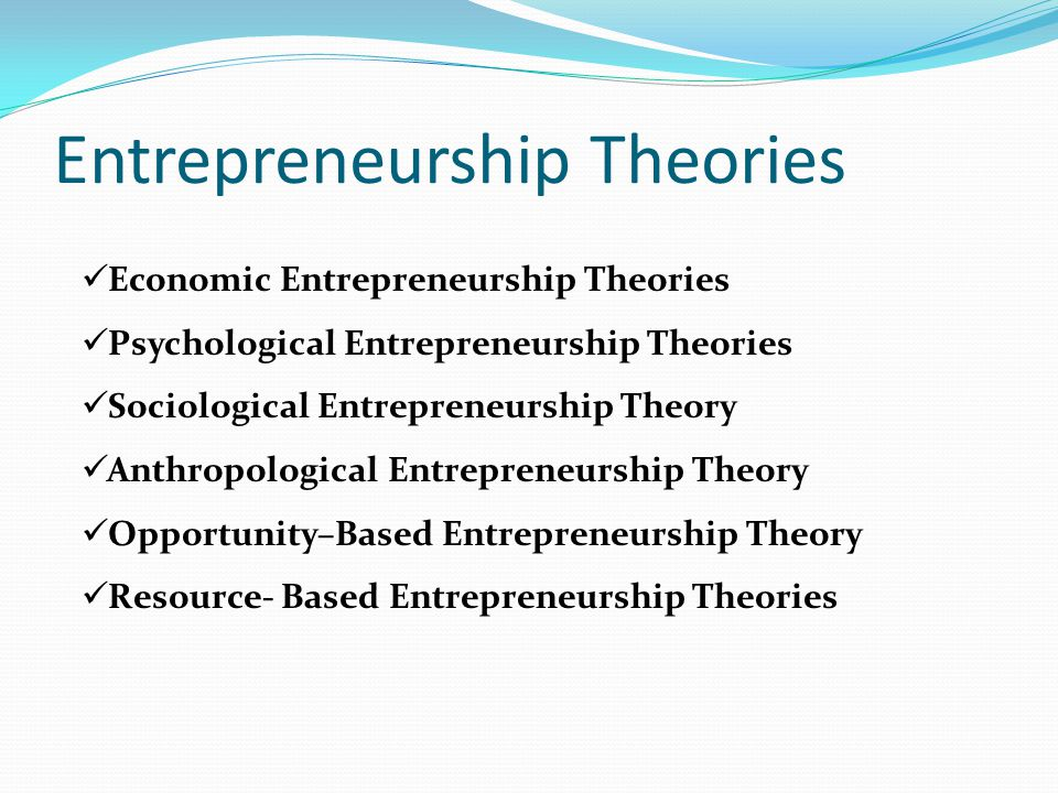 entrepreneurship theories and contributions of The contribution of entrepreneurship to society  the discussion embraces the  entrepreneur's disequilibrating role, a conceptual discourse with different schools  of  entrepreneurship theory, process, and practice in the 21st century.