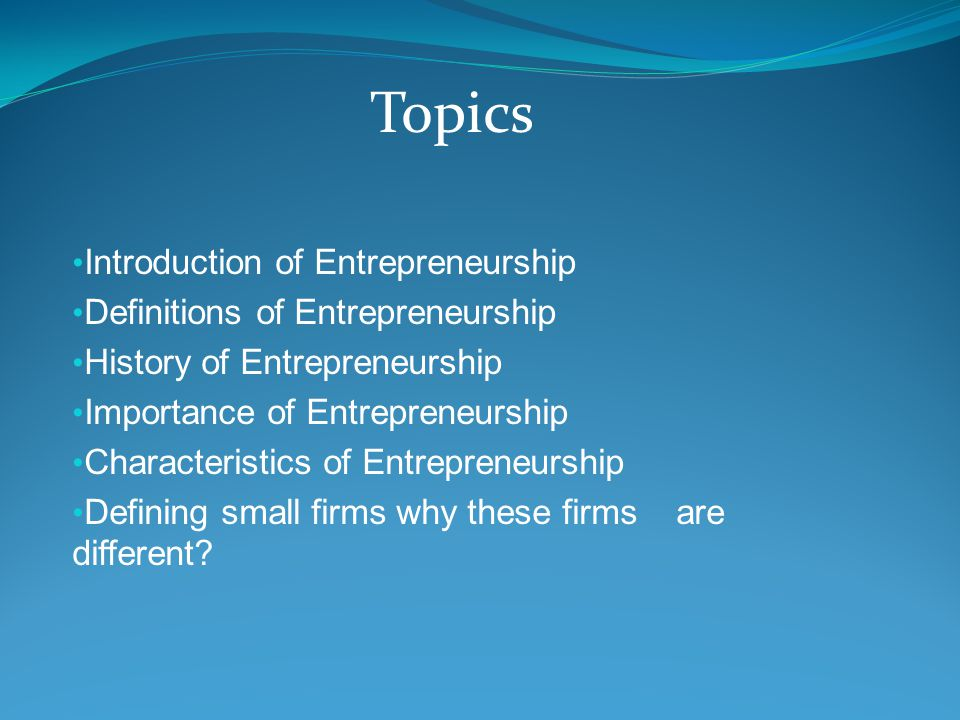Topics Introduction of Entrepreneurship