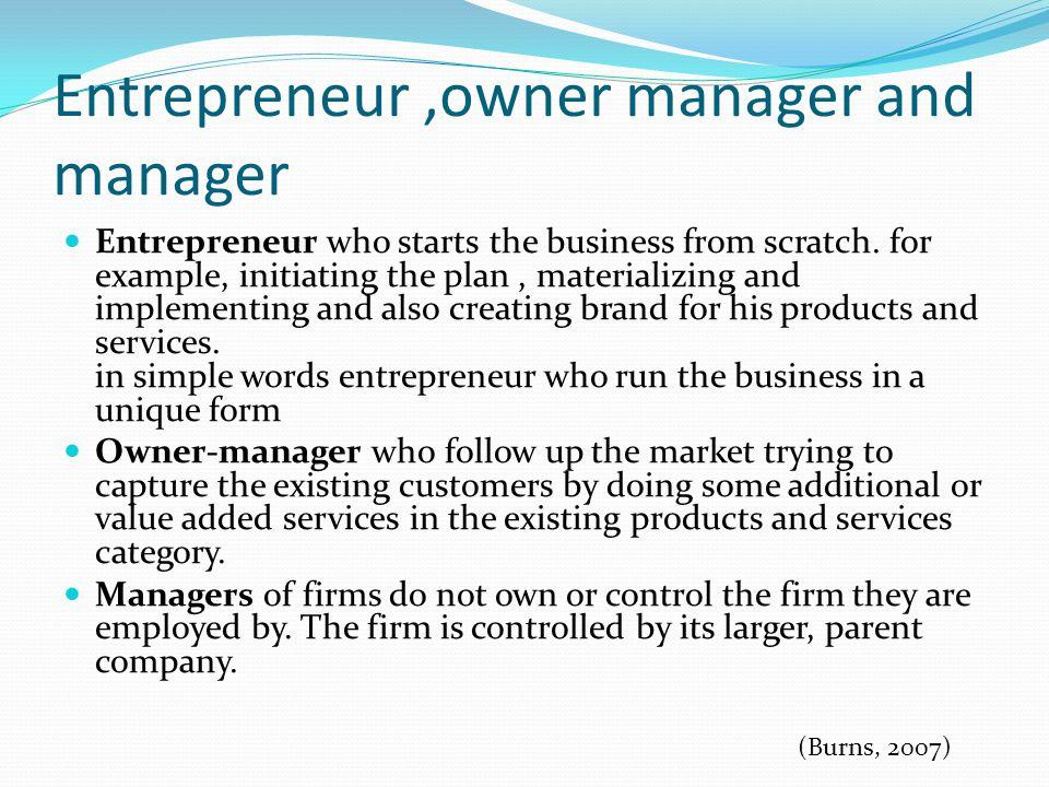 Entrepreneur ,owner manager and manager