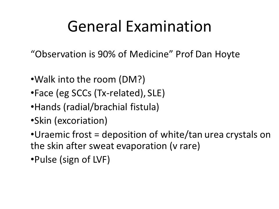 General Examination Observation is 90% of Medicine Prof Dan Hoyte