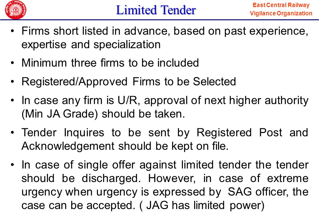 Limited Tender Firms short listed in advance, based on past experience, expertise and specialization.