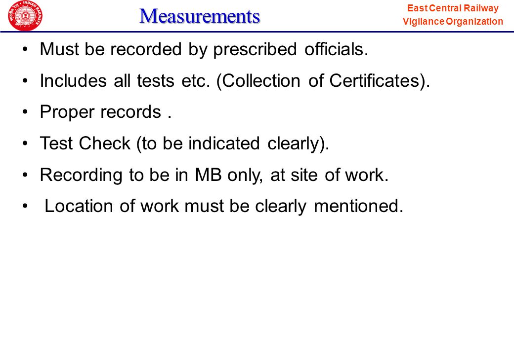 Measurements Must be recorded by prescribed officials.