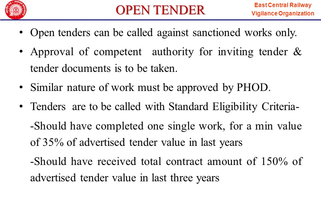 OPEN TENDER Open tenders can be called against sanctioned works only.