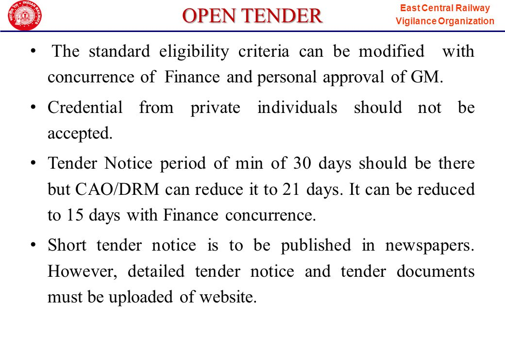 OPEN TENDER The standard eligibility criteria can be modified with concurrence of Finance and personal approval of GM.