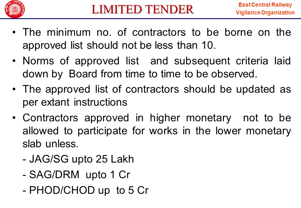 LIMITED TENDER The minimum no. of contractors to be borne on the approved list should not be less than 10.