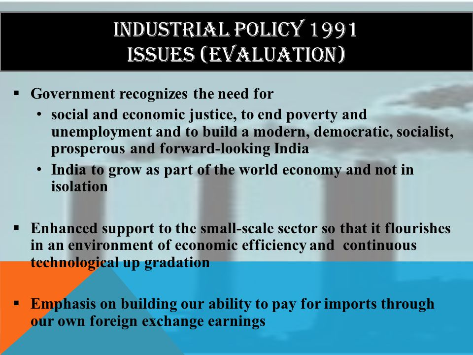 INDUSTRIAL POLICY 1991 ISSUES (evaluation)