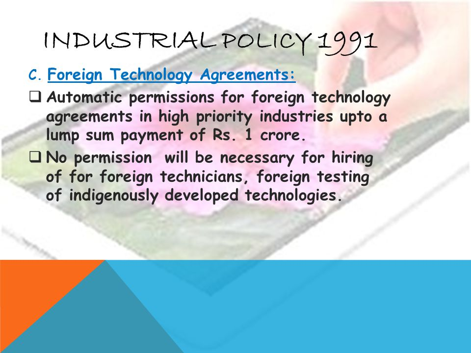 INDUSTRIAL POLICY 1991 C. Foreign Technology Agreements: