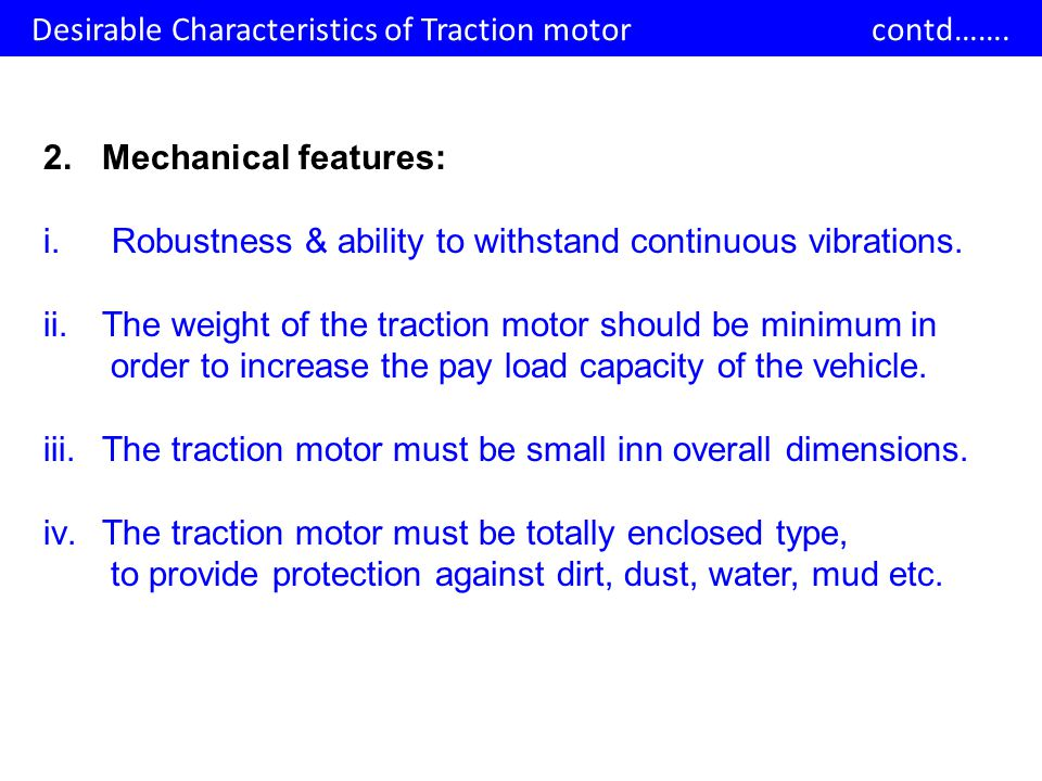 Desirable Characteristics of Traction motor contd…….