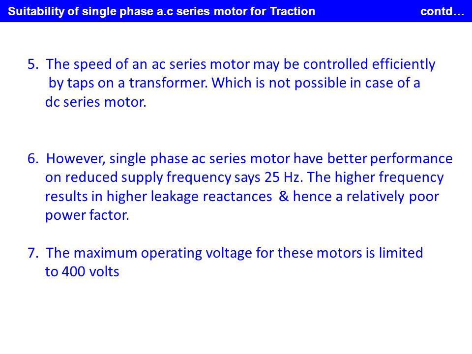Suitability of single phase a.c series motor for Traction contd…