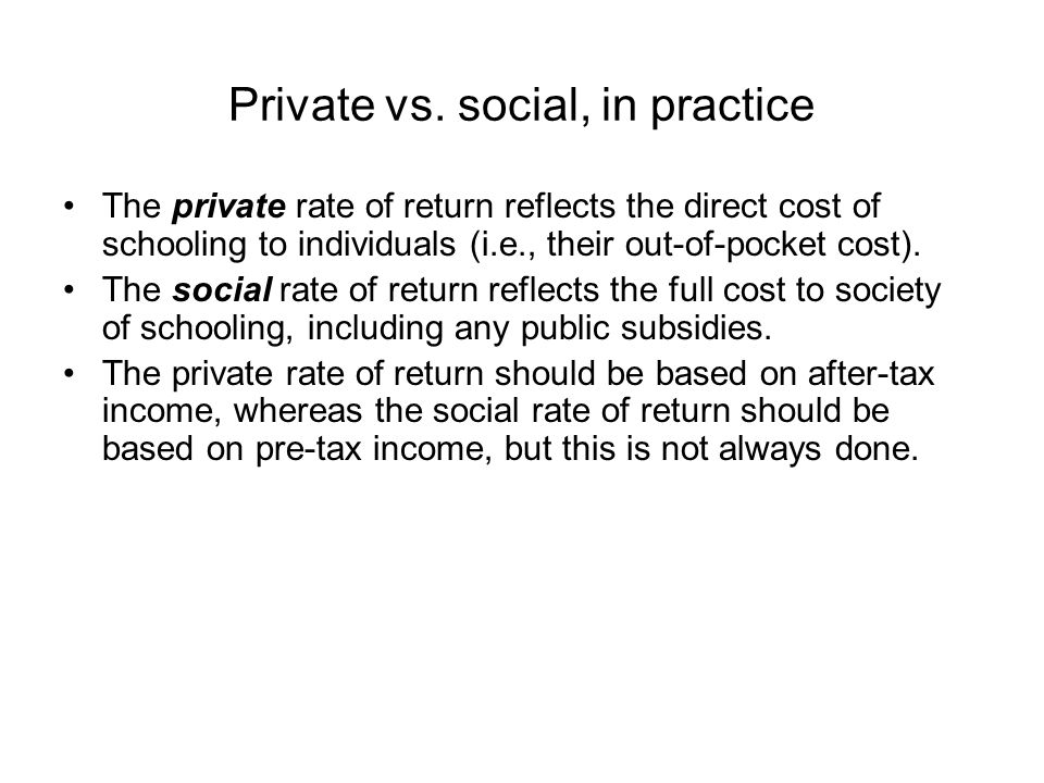 Private vs. social, in practice