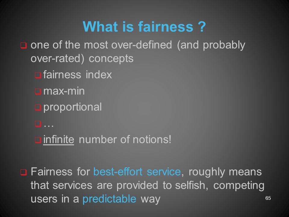 What is fairness one of the most over-defined (and probably over-rated) concepts. fairness index.