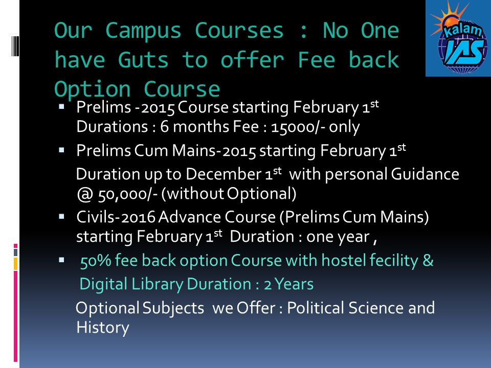Our Campus Courses : No One have Guts to offer Fee back Option Course