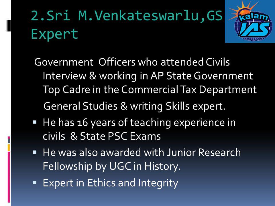 2.Sri M.Venkateswarlu,GS Expert