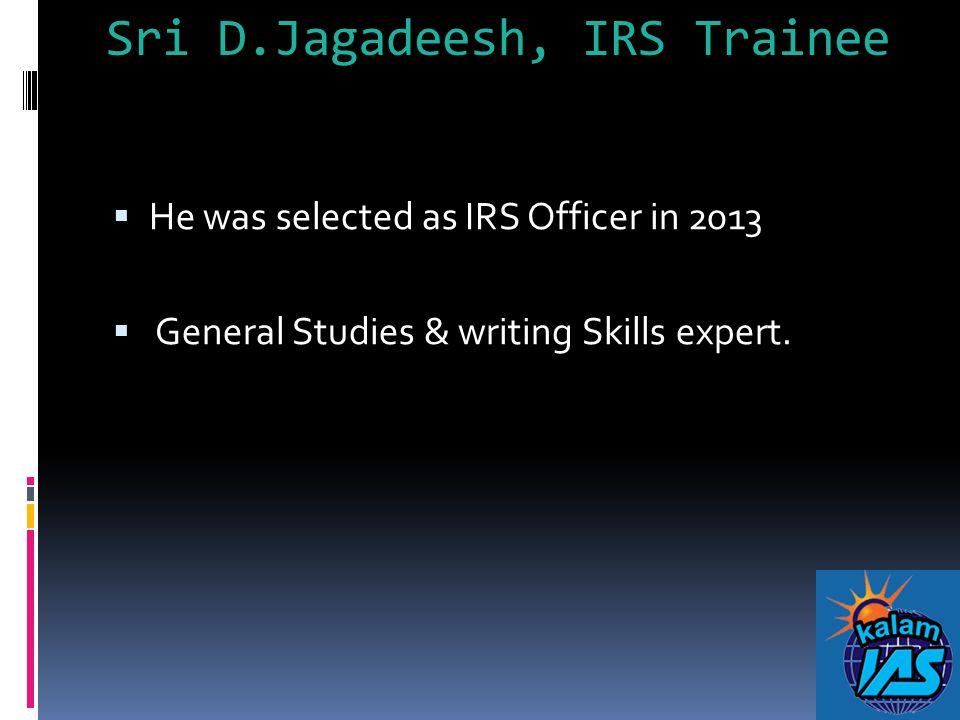 Sri D.Jagadeesh, IRS Trainee