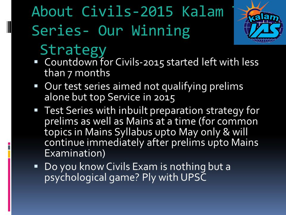 About Civils-2015 Kalam Test Series- Our Winning Strategy