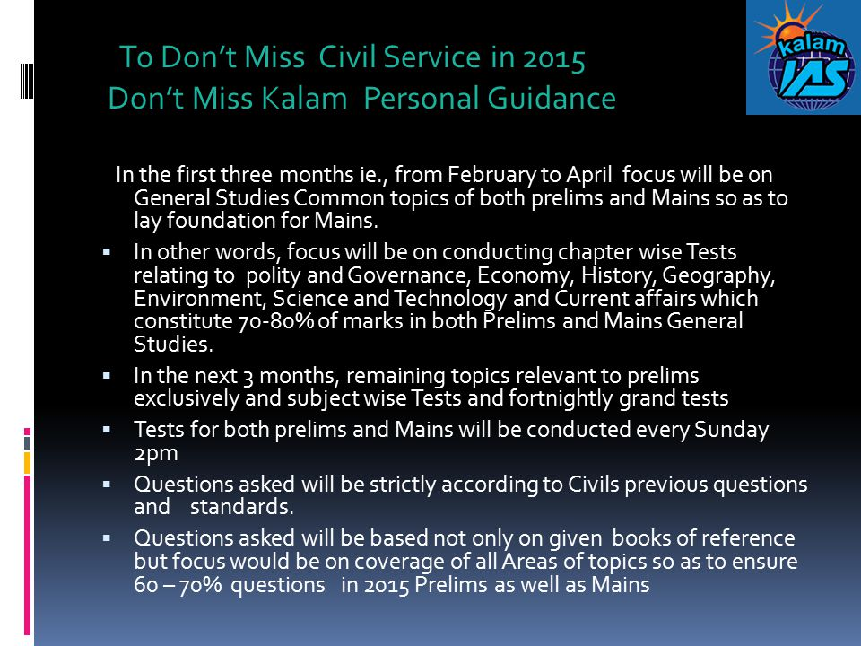 To Don't Miss Civil Service in 2015 Don't Miss Kalam Personal Guidance