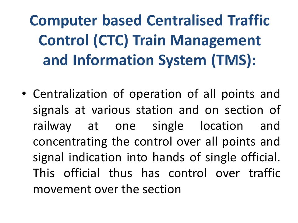 Computer based Centralised Traffic Control (CTC) Train Management and Information System (TMS):