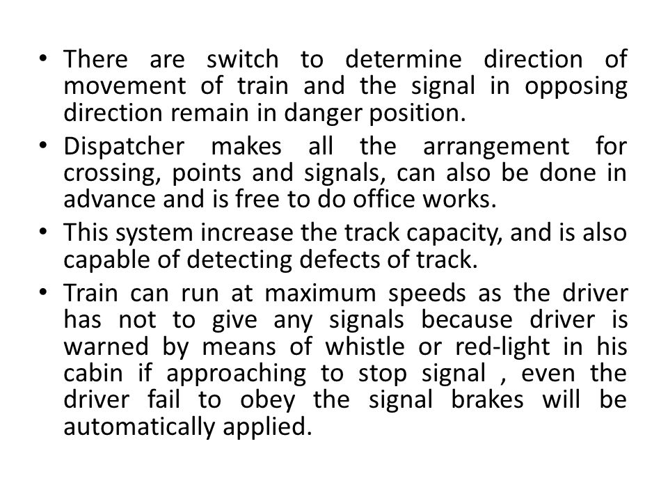 There are switch to determine direction of movement of train and the signal in opposing direction remain in danger position.