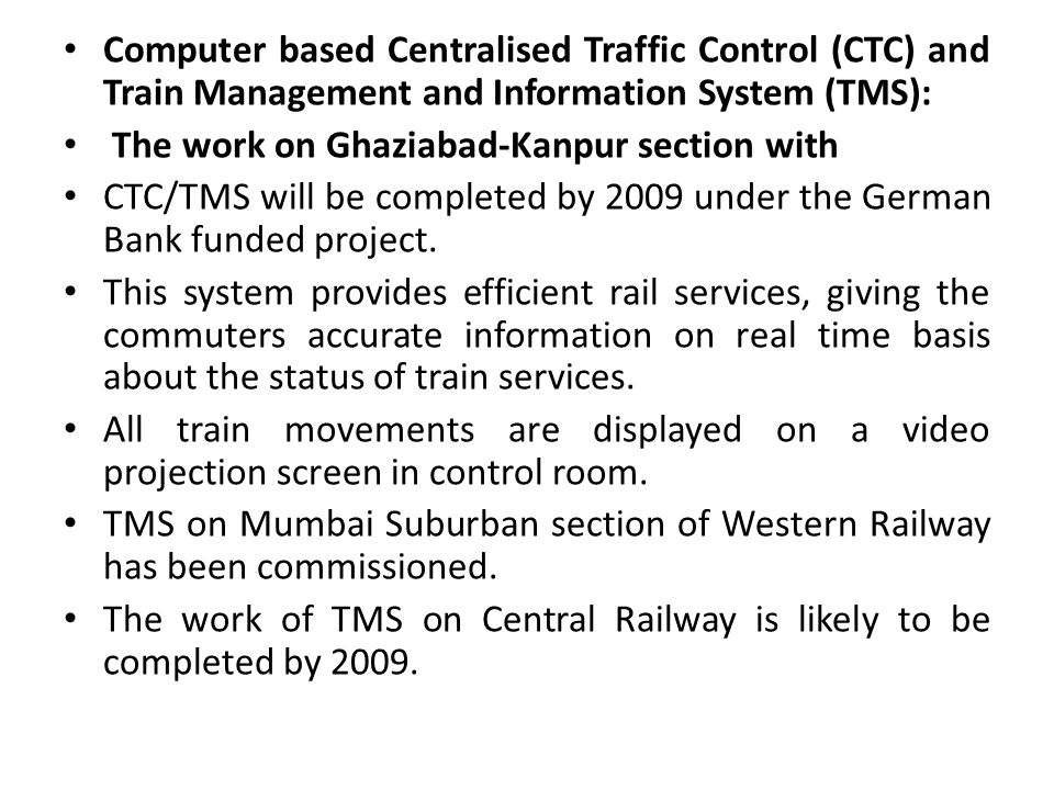 Computer based Centralised Traffic Control (CTC) and Train Management and Information System (TMS):