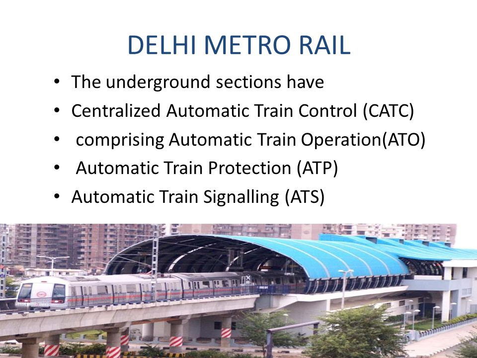DELHI METRO RAIL The underground sections have