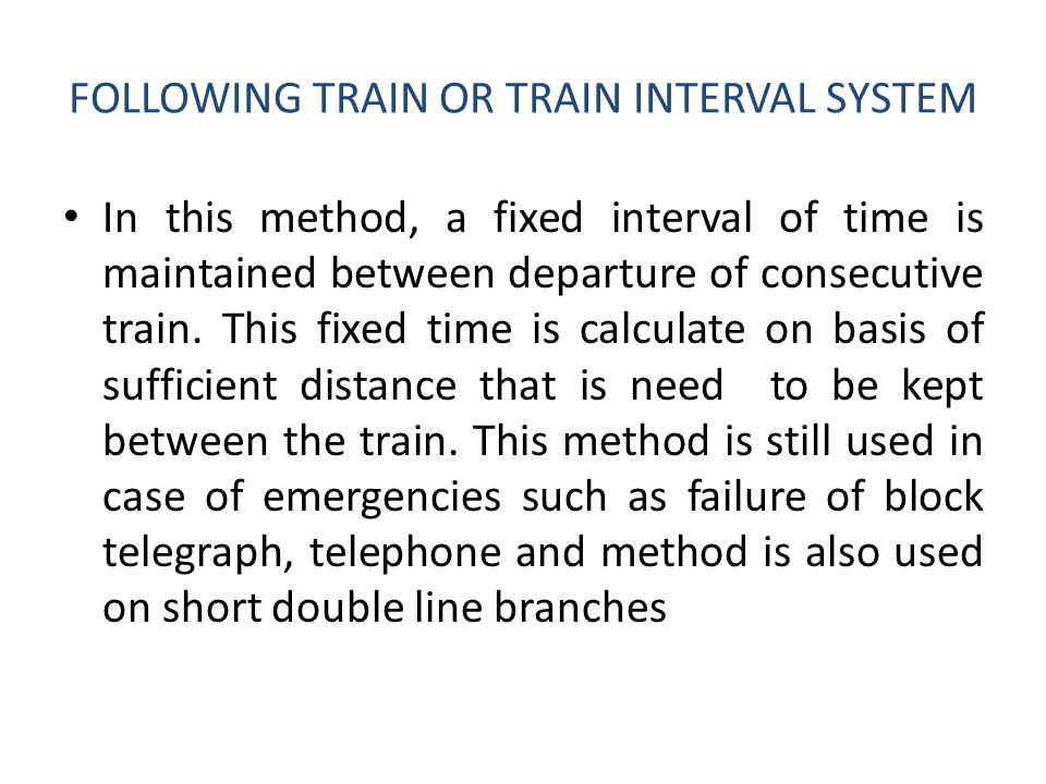 FOLLOWING TRAIN OR TRAIN INTERVAL SYSTEM
