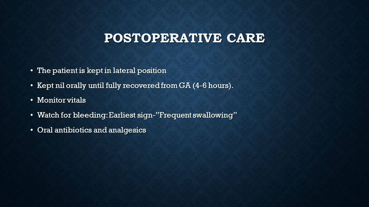 Postoperative care The patient is kept in lateral position